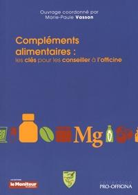 Marie-Paule Vasson - Compléments alimentaires - Les clés pour les conseiller à l'officine.