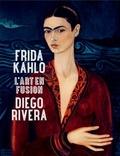 Marie-Paule Vial - Frida Kahlo / Diego Rivera - L'art en fusion.
