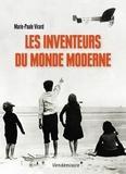 Marie-Paule Virard - Les inventeurs du monde moderne.