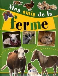 Mes amis de la ferme - Marie-Paule Zierski |