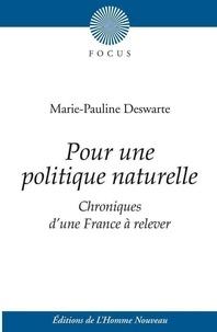 Marie-Pauline Deswarte - Pour une pratique naturelle - Chroniques d'une France à relever.