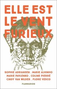 Marie Pavlenko et Sophie Adriansen - Elle est le vent furieux - Monkey Place - La revanche des signes ; Sauvée des eaux ; Naître avec le printemps, mourir avec les roses  ; Nos corps végétaux ; Extinction Games ; Le récit recyclé.