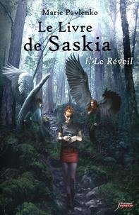 Marie Pavlenko - Le livre de Saskia Tome 1 : Le Réveil.