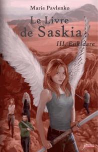 Marie Pavlenko - Le livre de Saskia Tome 3 : Enkidare.
