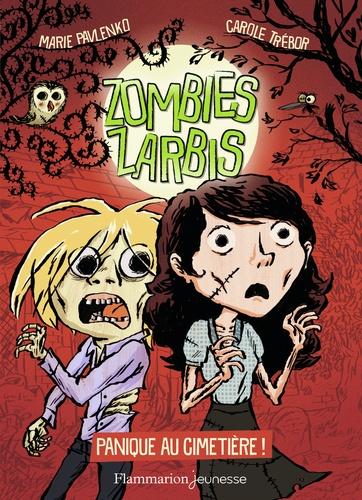 Zombies zarbis Tome 1 Panique au cimetière !