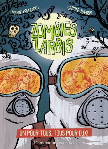 Zombies zarbis Tome 3 Un pour tous, tous pour eux !