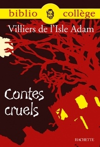 Marie Péan et Auguste de Villiers de l'Isle-Adam - Bibliocollège - Contes cruels, Villiers de l'Isle Adam.