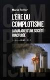 Marie Peltier - L'ère du complotisme - La maladie d'une société fracturée.