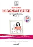 Marie Pérarnau - Les mamans testent : Des trucs pour les nains... mais pas que ! - Kit de survie pour élever et aimer ses nains.