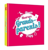 Marie Pérarneau et Lynda Corazza - Heureux Grands-parents !.