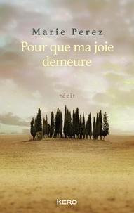 Marie Perez - Pour que ma joie demeure.