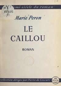 Marie Peron et Pierre de Lescure - Le caillou.