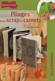 Marie Perrier-Penloup - Pliages pour scrap et carnets.