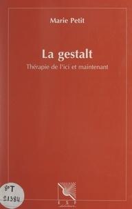 Marie Petit et Philippe Caillé - La Gestalt - Thérapie de l'ici et maintenant.