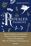 Marie Petitot - Royales passions.