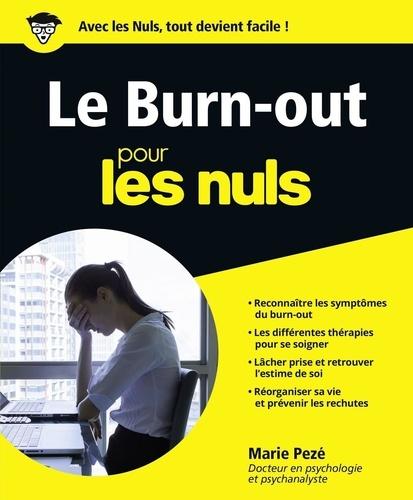 Le Burn-out pour les nuls - Marie Pezé - Format ePub - 9782412028087 - 15,99 €