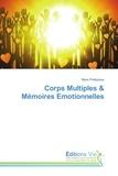 Marie Phélippeau - Corps Multiples & Mémoires Emotionnelles.