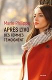 Marie Philippe - Après l'IVG - Des femmes témoignent.