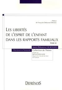Marie-Philomène Gil-Rosado - Les libertés de l'esprit de l'enfant dans les rapports familiaux.