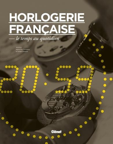 Marie-Pia Coustans et Daniel Galazzo - Horlogerie française, le temps au quotidien.
