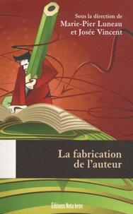 Marie-Pier Luneau et Josée Vincent - La fabrication de l'auteur.