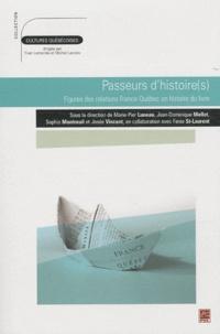 Marie-Pier Luneau et Jean-Dominique Mellot - Passeurs d'histoire(s) - Figures des relations France-Québec en histoire du livre.