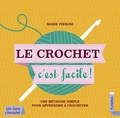 Marie Pieroni - Le crochet c'est facile ! - Une méthode simple pour apprendre à crocheter.