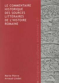 Marie-Pierre Arnaud-Lindet - Le commentaire historique des sources littéraires de l'histoire romaine.