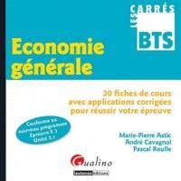 Marie-Pierre Astic et André Cavagnol - Economie générale - 30 fiches de cours avec applications corrigées pour réussir votre épreuve.
