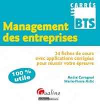 Marie-Pierre Astic et André Cavagnol - Management des entreprises - 34 fiches de cours avec applications corrigées pour réussir votre épreuve.