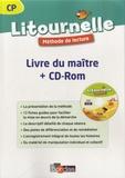 Marie-Pierre Attard-Legrand et Florence Chateau-Larue - Litournelle CP, méthode de lecture - Livre du maître. 1 Cédérom