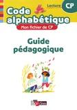 Marie-Pierre Attard-Legrand et Florence Chateau-Larue - Mon fichier de CP Lecture Code alphabétique - Guide pédagogique.