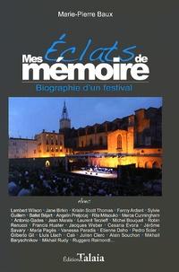 Marie-Pierre Baux - Mes éclats de mémoire - Biographie d'un festival.
