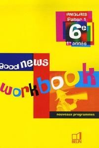 Marie-Pierre Beaulieu-Marianni et Jacqueline Quéniart - Anglais 6e Good news - Workbook.
