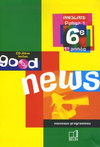 Marie-Pierre Beaulieu-Marianni et Jacqueline Quéniart - Anglais 6e Good news. 1 CD audio