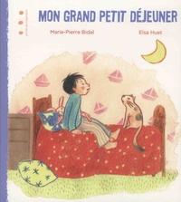 Marie-Pierre Bidal et Elsa Huet - Mon grand petit déjeuner.