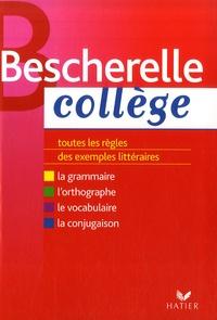 Marie-Pierre Bortolussi et Christine Grouffal - Bescherelle Collège - Grammaire Orthographe Conjugaison Vocabulaire.