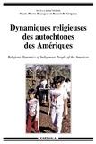 Marie-Pierre Bousquet et Robert Crépeau - Dynamiques religieuses des autochtones des Amériques.