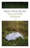 Marie-Pierre Burtin - Dans la forêt lointaine.