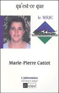 Marie-Pierre Cattet - Qu'est-ce que le MRJC ?.