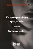 Marie-Pierre Cattino - Ce quelque chose que je suis suivi de To be or not....