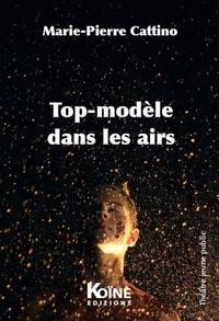 Marie-Pierre Cattino - Top-modèle dans les airs.