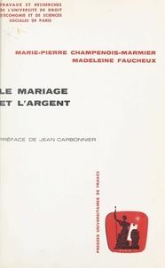 Marie-Pierre Champenois-Marmier et Madeleine Faucheux - Le mariage et l'argent.