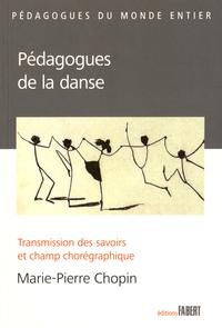 Marie-Pierre Chopin - Pédagogues de la danse - Transmission des savoirs et champ chorégraphique.