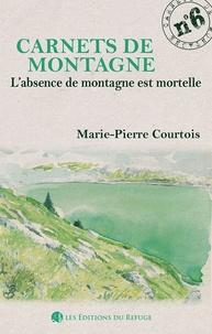 Marie-Pierre Courtois - L'absence de montagne est mortelle.