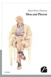 Marie-Pierre Daninos - Mon ami Pierrot.