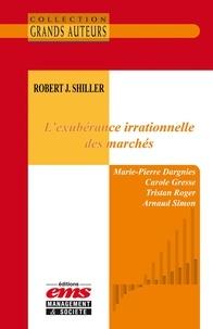 Marie-Pierre Dargnies et Carole Gresse - Robert J. Shiller - L'exubérance irrationnelle des marchés.