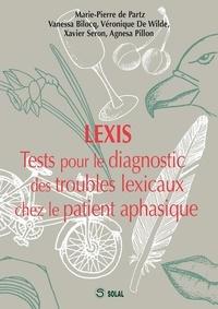 Marie-Pierre de Partz et Vanessa Bilocq - Lexis - Tests pour le diagnostic des troubles lexicaux chez le patient aphasique.