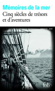 Mémoires de la mer- Cinq siècles de trésors et d'aventures - Marie-Pierre Demarcq pdf epub