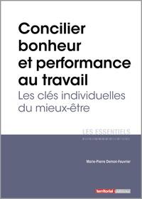Marie-Pierre Demon-Feuvrier - Concilier bonheur et performance au travail - Les clés individuelles du mieux-être.